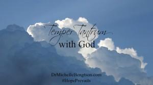 Temper Tantrum with God