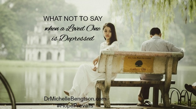 What Not to Say When a Loved One is Depressed