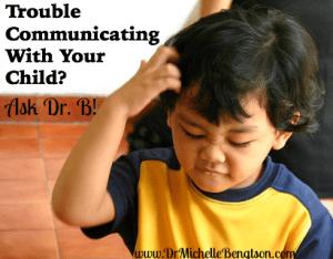Trouble Communicating w Child AskDrB