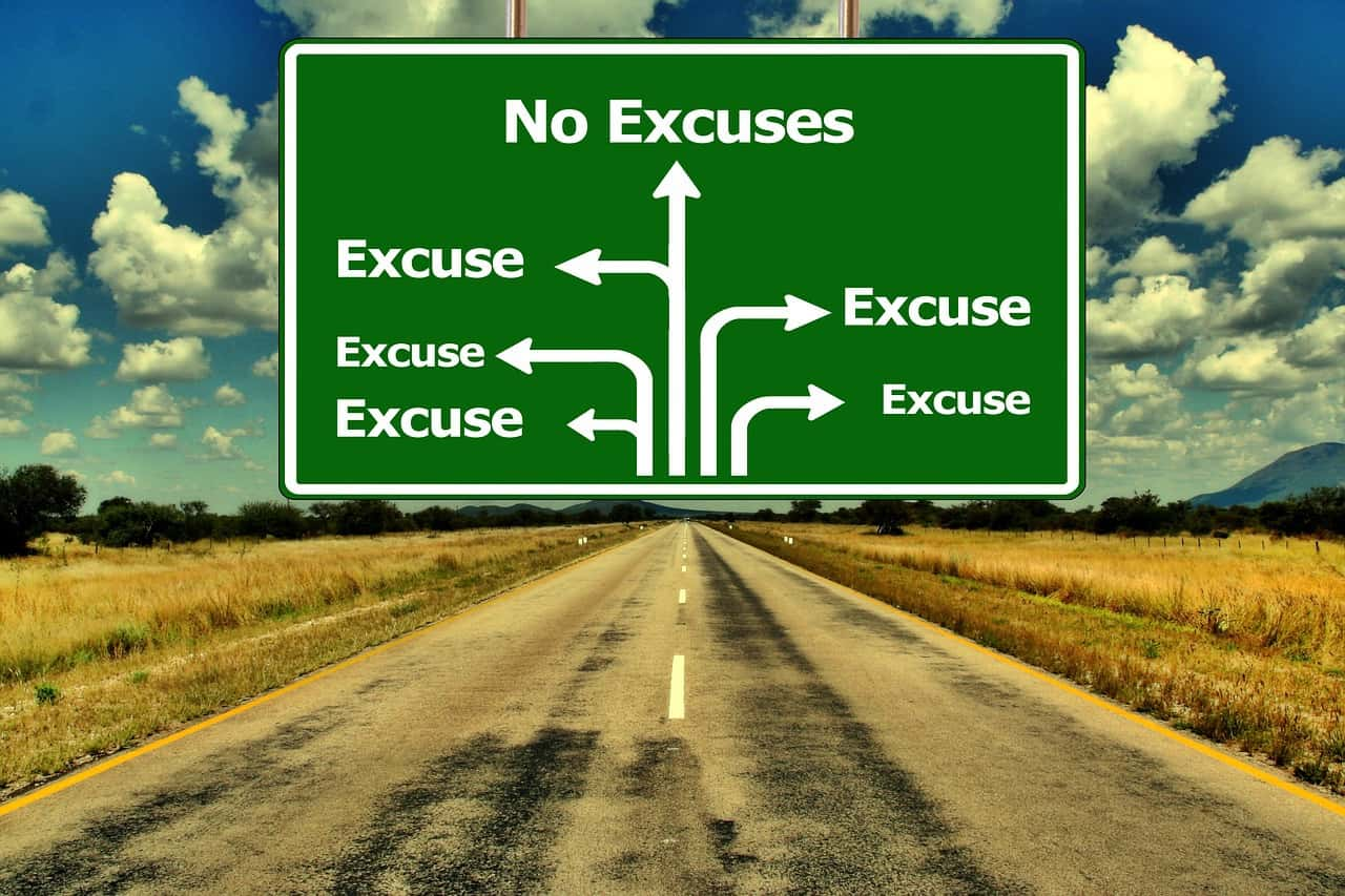 the excuse the way of life Try using these strategies to push back against excuses and create a culture of   few ways to push back against excuses—strategies that not only made my life.