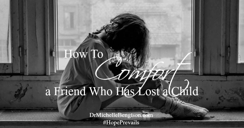 How to Comfort a Friend Who Has Lost a Child