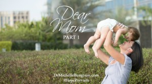 Dear Mom Part 1 by Dr. Michelle Bengtson