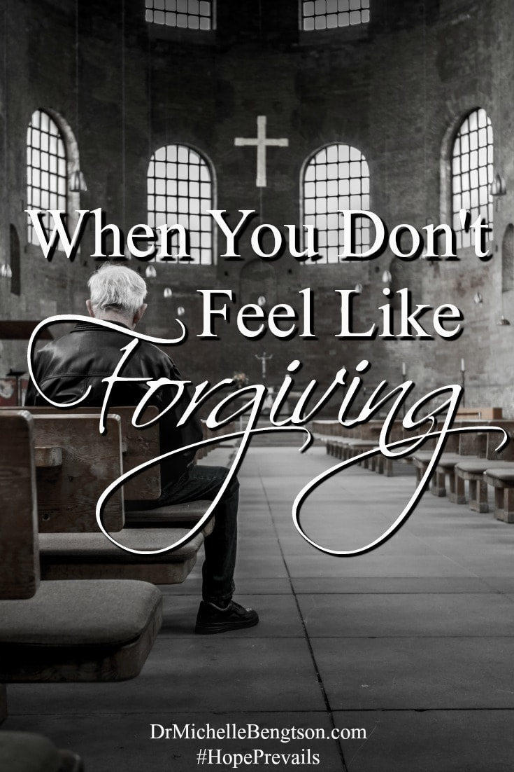 When You Don't Feel Like Forgiving Pin
