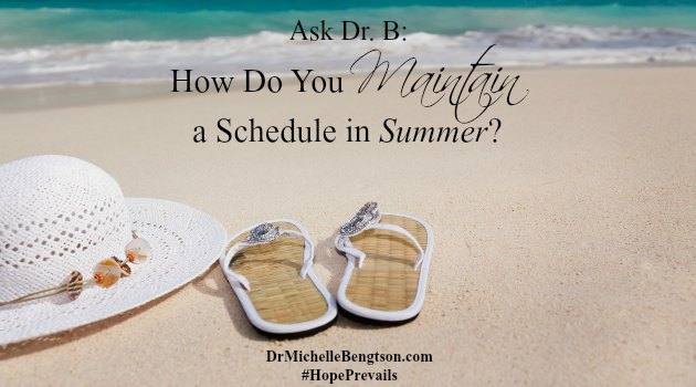 How Do You Maintain a Schedule in Summer?
