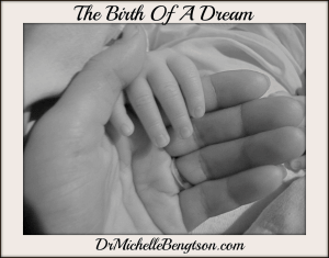 The Birth Of A Dream by Dr. Michelle Bengtson