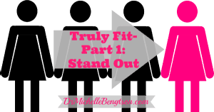 Truly Fit: Created to Stand Out by Dr. Michelle Bengtson