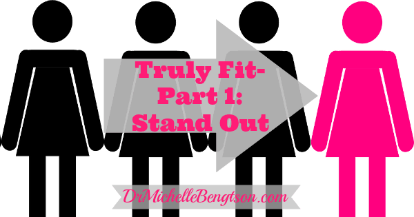 Truly Fit – Part 1: Created To Stand Out