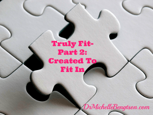 Truly Fit-Part 2: Created To Fit by Dr. Michelle Bengtson