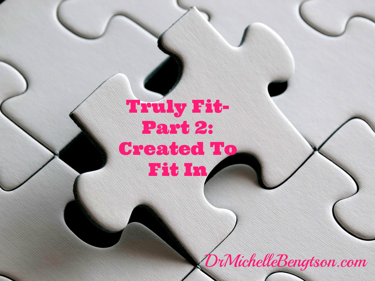 Truly Fit-Part 2: Created To Fit