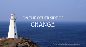 On the Other Side of Change by Dr. Michelle Bengtson