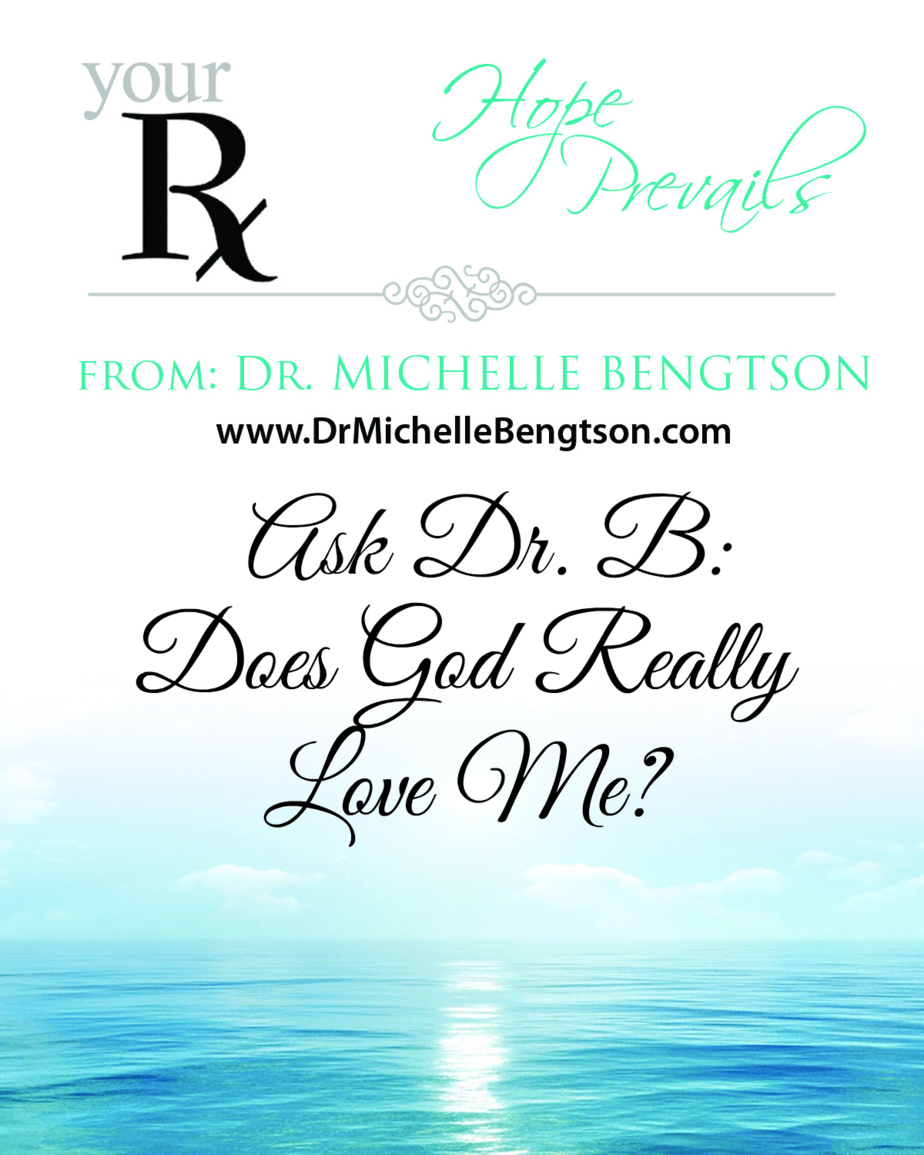 Ask Dr. B: Does God Really Love Me?