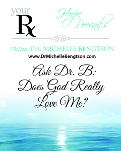 Ask Dr. B: Does God Love Me? by Dr. Michelle Bengtson