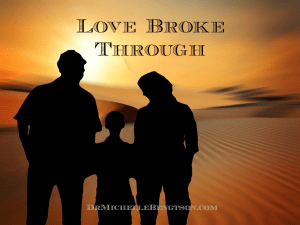 Love Broke Through by Dr. Michelle Bengtson