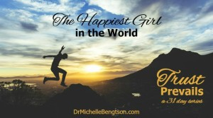 The Happiest Girl in the World by Dr. Michelle Bengtson