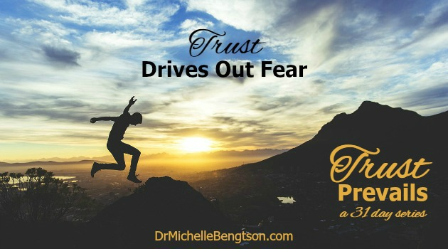 Trust Drives Out Fear