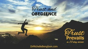 Trust and Obedience by Dr. Michelle Bengtson