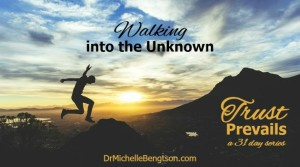 Walking into the Unknown by Dr. Michelle Bengtson