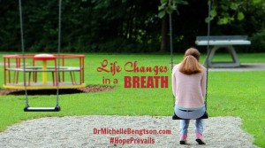 Life Changes in a Breath by Dr. Michelle Bengtson