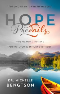 Hope Prevails Insights from a Doctors Personal Journey Through Depression by Dr. Michelle Bengtson