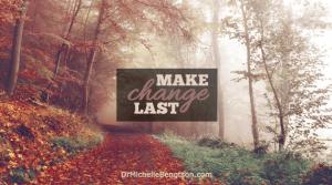 Make change last by Dr. Michelle Bengtson on FGGAM