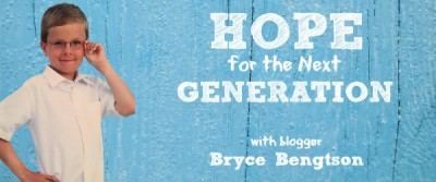 Hope for the Next Generation with blogger Bryce Bengtson header