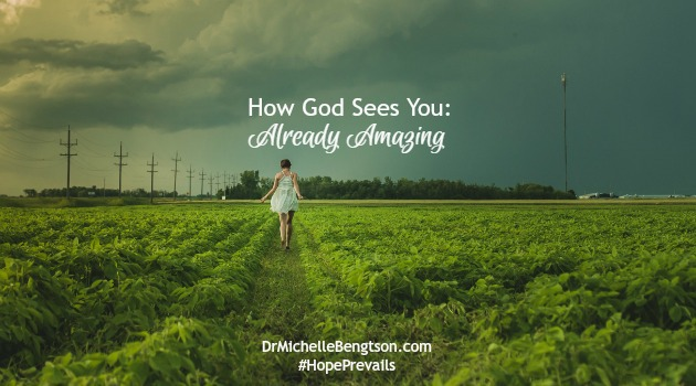 How God Sees You: Already Amazing