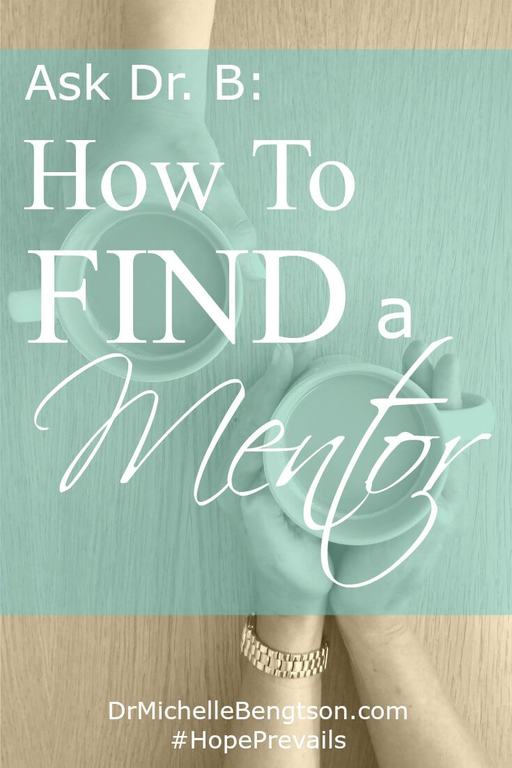 What are the steps you take to find a mentor? How do you make sure the person is safe?