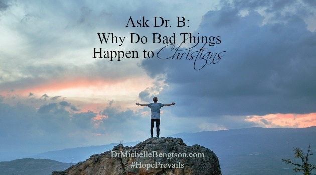 Ask Dr. B: Why Do Bad Things Happen To Christians?