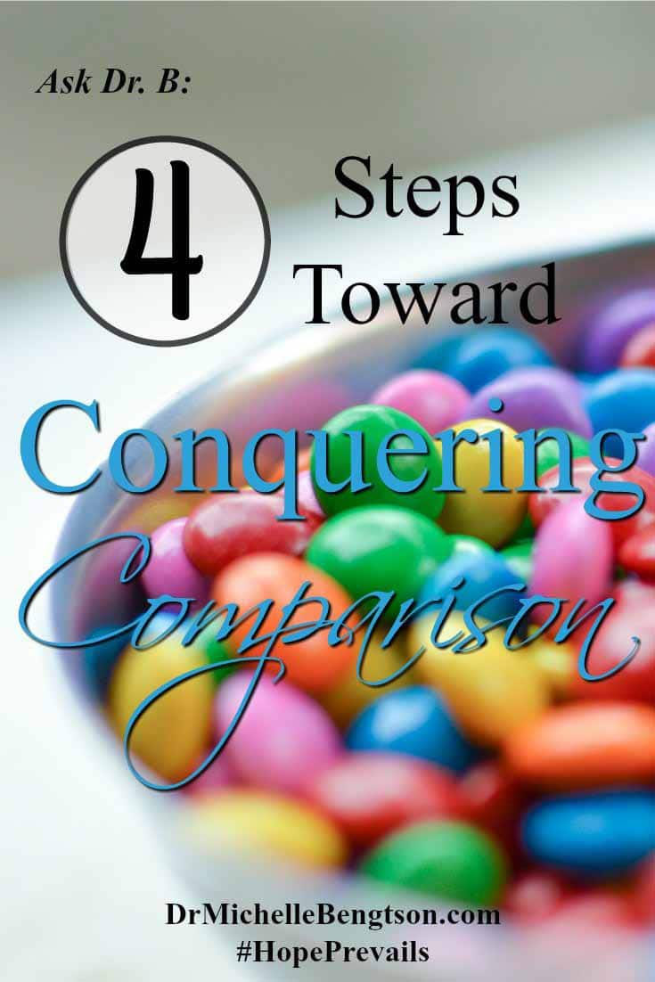 Do you compare yourself to others? Use these 4 steps to move toward conquering comparison.