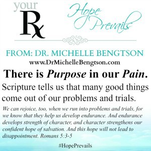 There is purpose in our pain. Scripture tells us many good things come out of problems and trials.