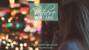 Where You Are by Dr. Michelle Bengtson