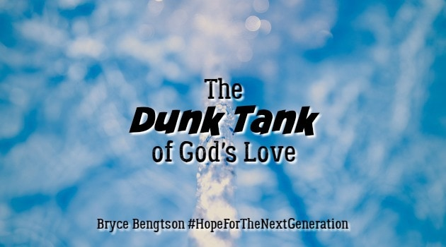 The Dunk Tank of God's Love