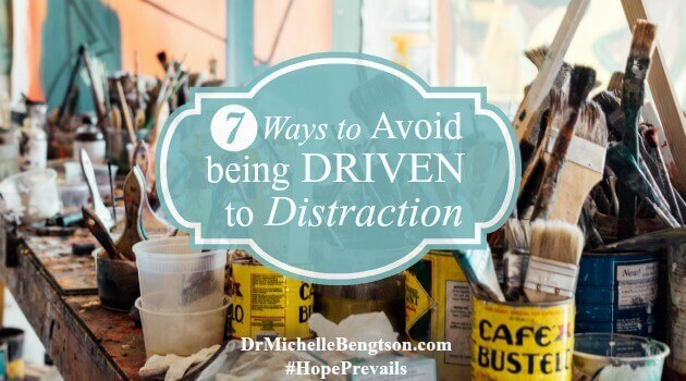 Seven Ways to Avoid Being Driven to Distraction