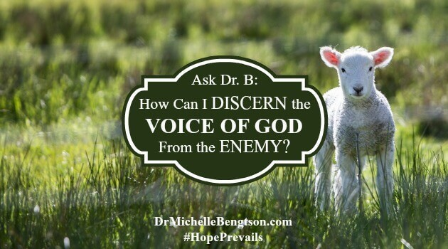 How Can I Discern the Voice Of God From the Enemy?