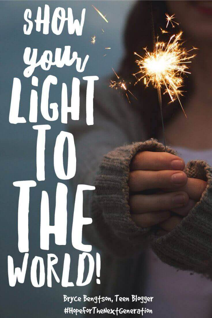 Show your light to the world. God can make you a bright light that burns endlessly. Spark someone else so they too can burn brightly for God. Bryce Bengtson, Hope For The Next Generation