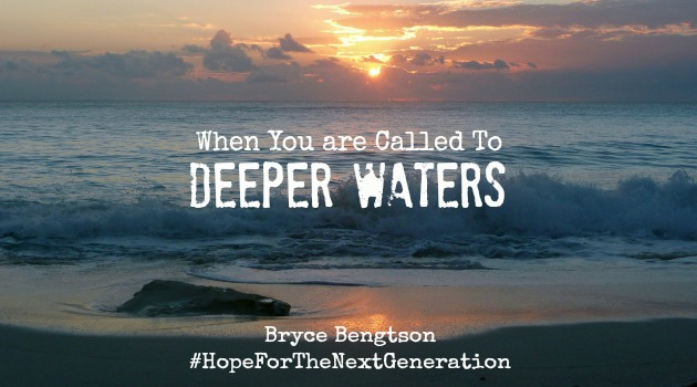 When You Are Called To Deeper Waters