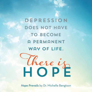 Depression does not have to become a permanent way of life. There is hope. - Dr. Michelle Bengtson