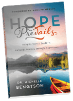 Hope Prevails: Insights From a Doctor's Personal Journey Through Depression by Dr. Michelle Bengtson