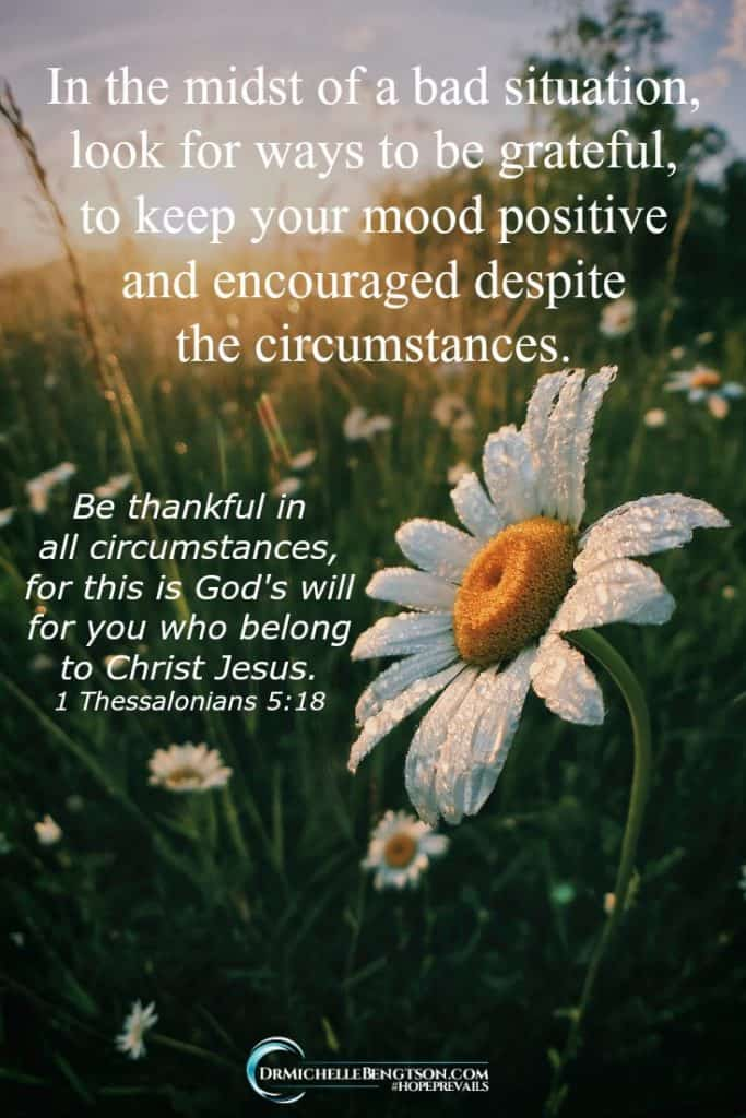 Are you facing a difficult situation? Look for ways to be grateful to keep your mood positive and encouraged despite the circumstances.  #gratitude #thankful #faith #Christianity