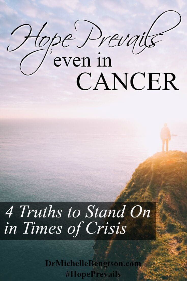 Hope Prevails Even in Cancer. God proved His faithfulness in previous battles. He will be faithful again. We know how to fight this battle in a way we didn't know before. Read more for 4 truths we are standing on from God's word.
