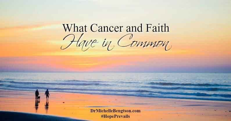 What Cancer And Faith Have In Common