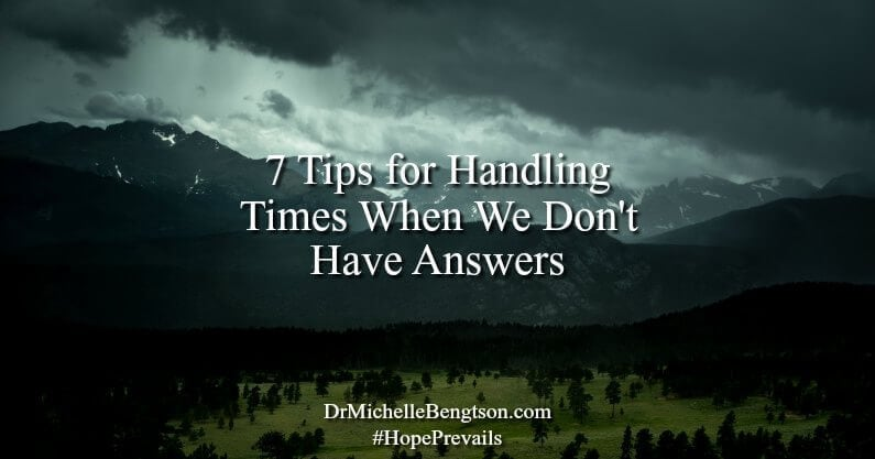 7 Tips for Handling Times When We Don't Have Answers