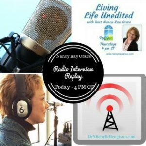Radio Interview with Dr. Michelle Bengtson and Nancy Kay Grace Living Life Unedited
