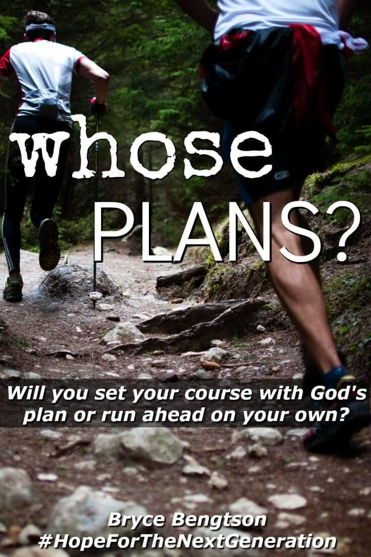 Have you ever been so energized by your own desires that you disregarded God's plan and struck out on your own? Whose plan will you follow? Allow God to choose your plan and you will prosper in Him.