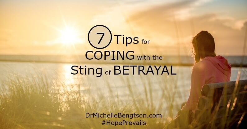 7 Tips for Coping with the Sting of Betrayal