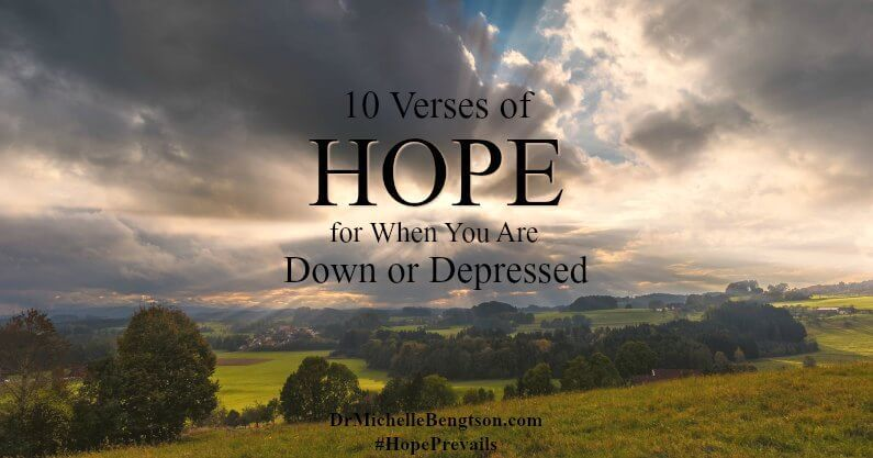 10 Verses of Hope for When You Are Down or Depressed