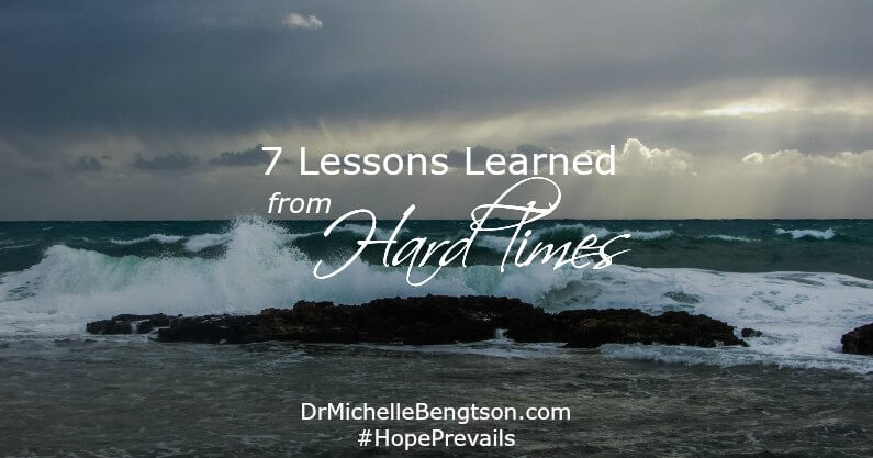 7 Things Learned From Hard Times