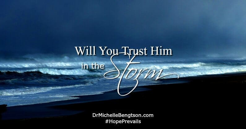 Will You Trust Him In The Storm?