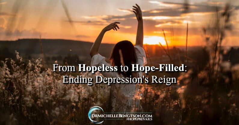 From Hopeless to Hope-Filled: Ending Depression's Reign