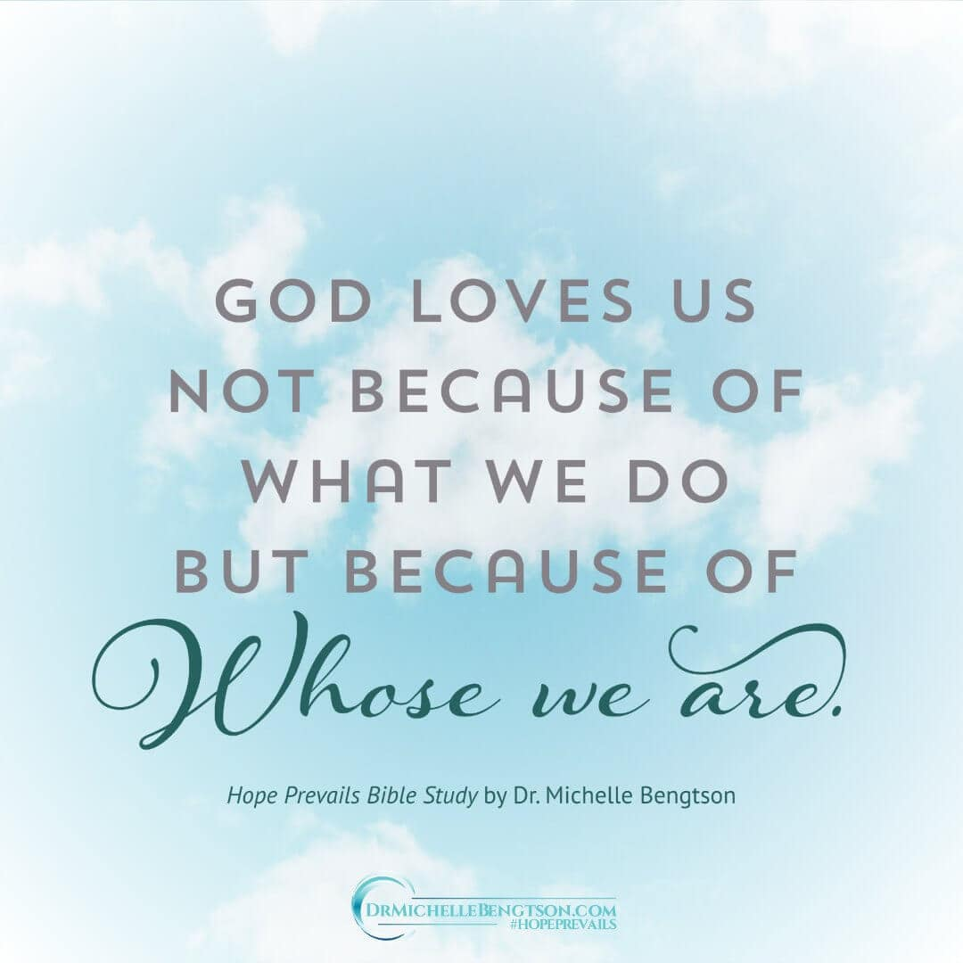 God loves us! Nothing can separate us from His love. God loves us not because of what we do but because of whose we are.